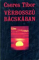 Cseres Tibor: Vérbosszú Bácskában