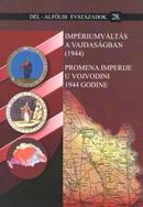 Impériumváltás a Vajdaságban(1944) / Promena imperije u Vojvodini 1944 godine.