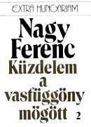 Nagy Ferenc: Küzdelem a vasfüggöny mögött