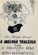 Sulyok Dezső: A magyar tragédia. A trianoni béke és következményei